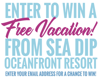 Enter to Win A Free VACATION! From Sea Dip OceanFront Resort.